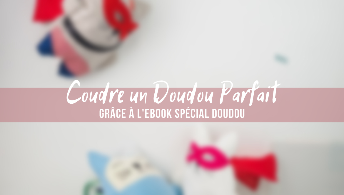 Un eBook de plus de 80 pages sur les Doudous